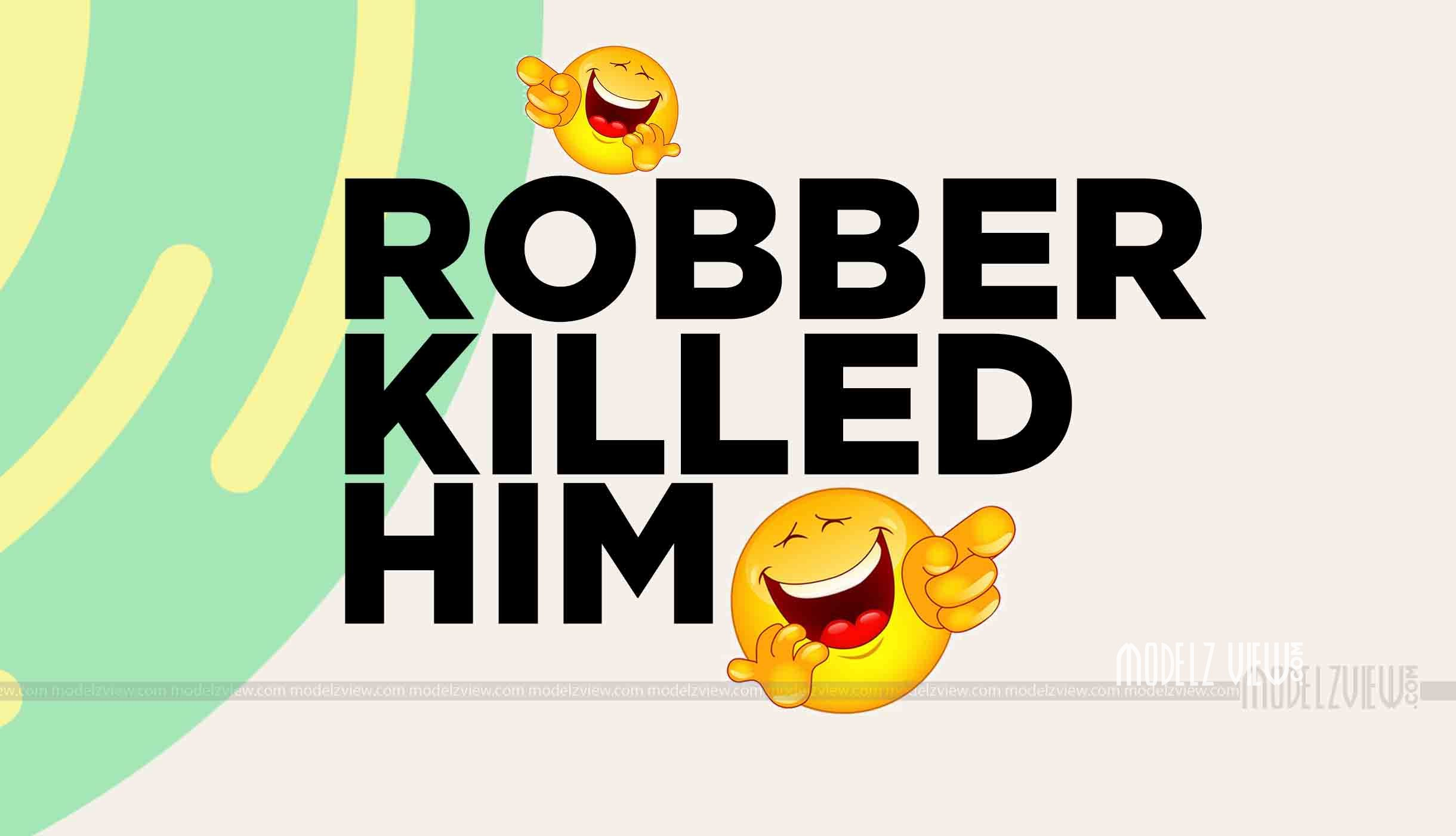 Robber killed him – Funny Jokes That Never Get Old vol.06